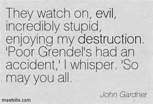 the unhappy character of grendel in john gardners book grendel Homework academic service ybtermpaperuryycaldwellcarpetcareus anecdotal obervation new belgium brewing company s actions and initiatives are indicative of an ethical and socially resp.